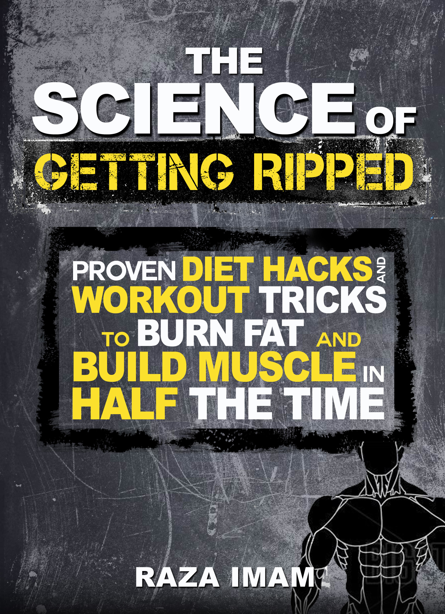 How to Get Ripped: 37 Tricks to Burn Fat, and Build an ...